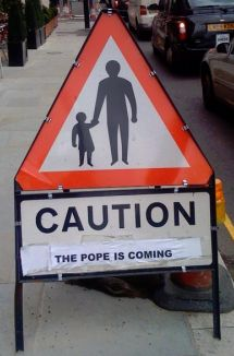 Caution - The Pope is Coming